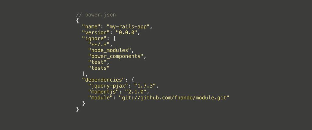 "// bower.json { ""name"": ""my-rails-app"", ""versio..."