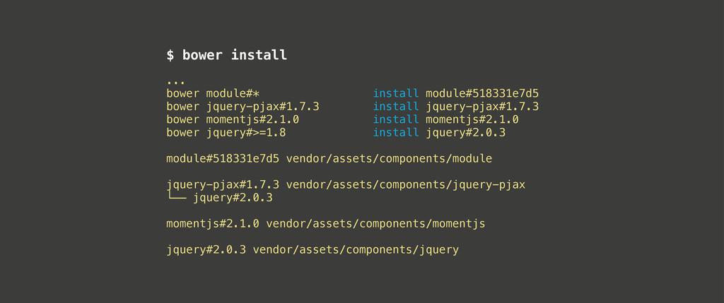 $ bower install ... bower module#* install modu...