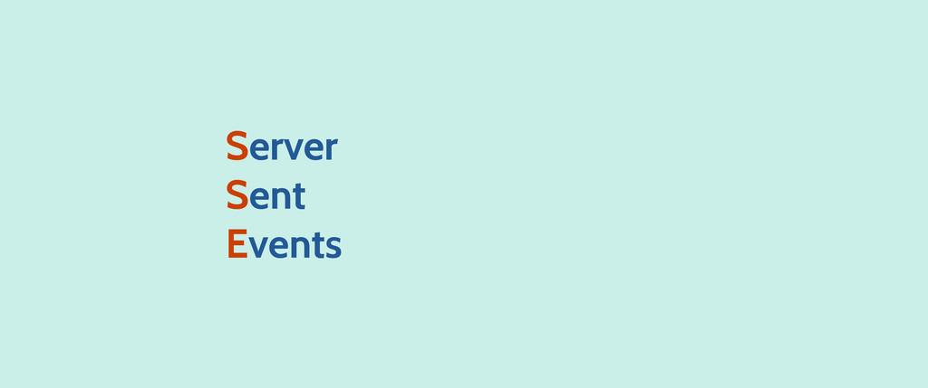 Server Sent Events