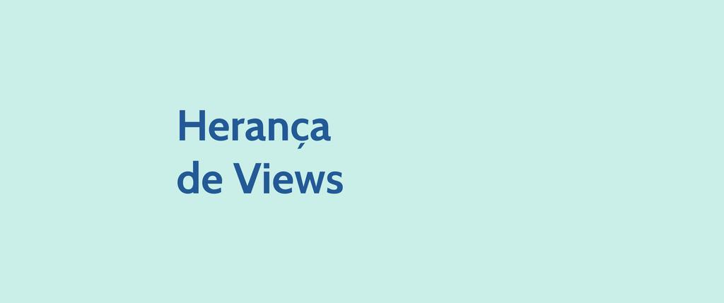 Herança de Views