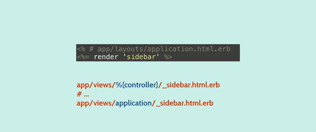<% # app/layouts/application.html.erb <%= rende...