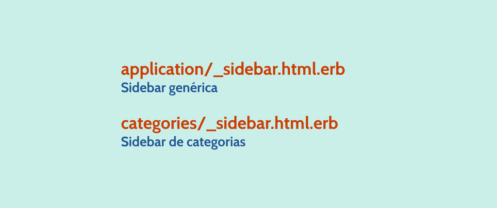 application/_sidebar.html.erb Sidebar genérica ...