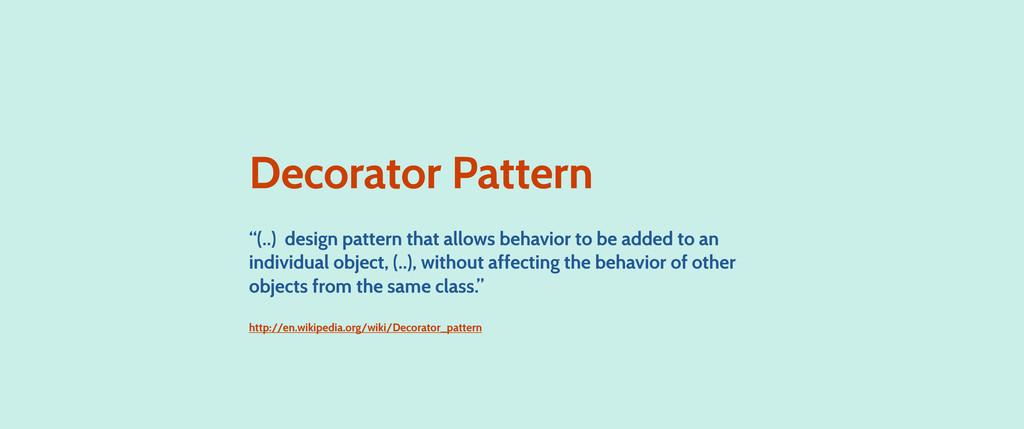 "Decorator Pattern ""(..) design pattern that all..."