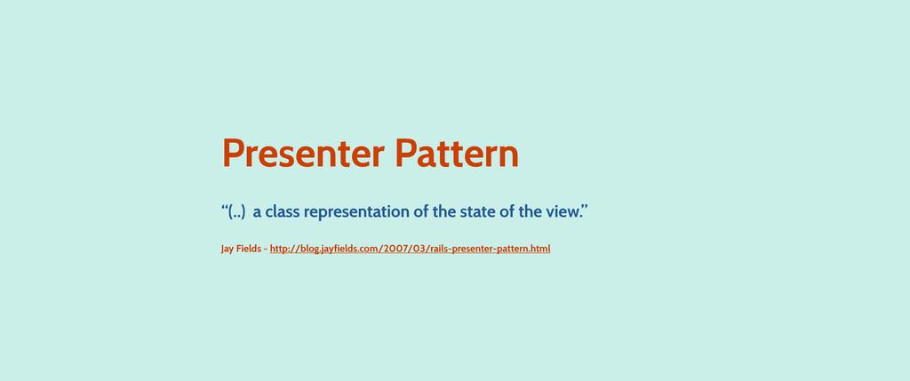"Presenter Pattern ""(..) a class representation ..."