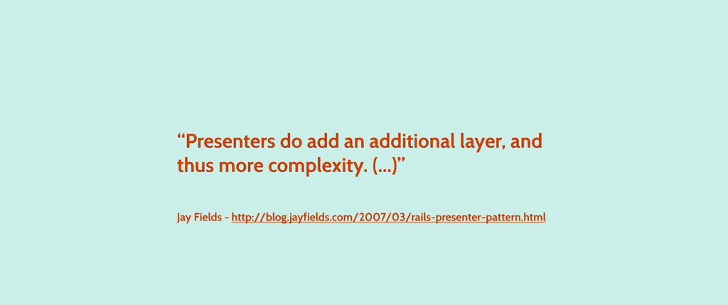 """""""Presenters do add an additional layer, and thu..."""