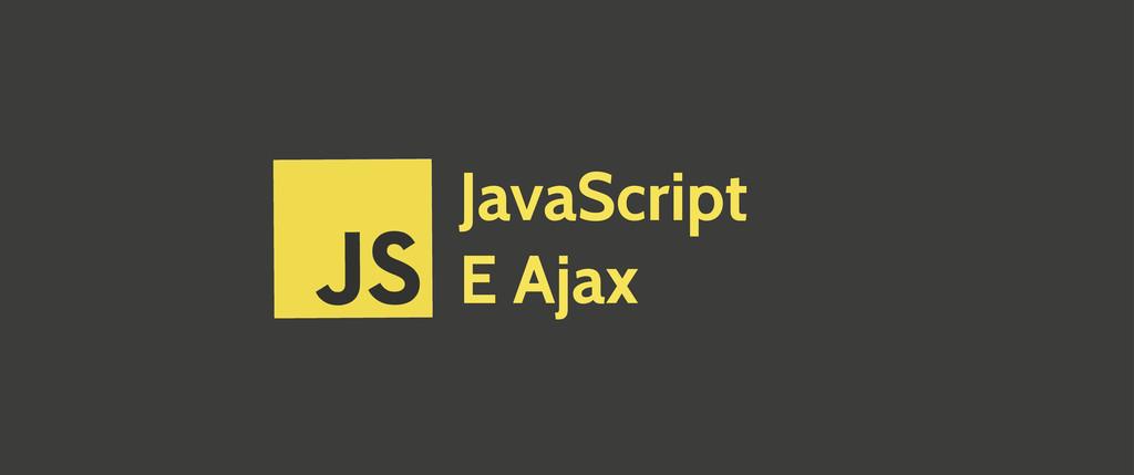 JavaScript E Ajax