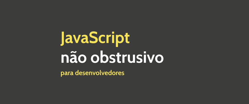 JavaScript não obstrusivo para desenvolvedores
