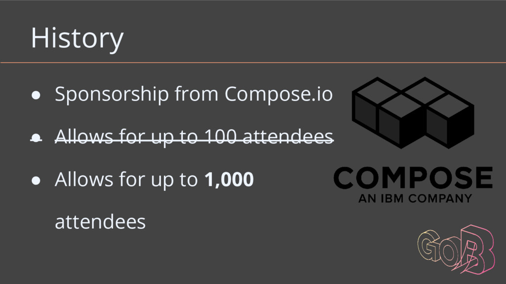 History ● Sponsorship from Compose.io ● Allows ...