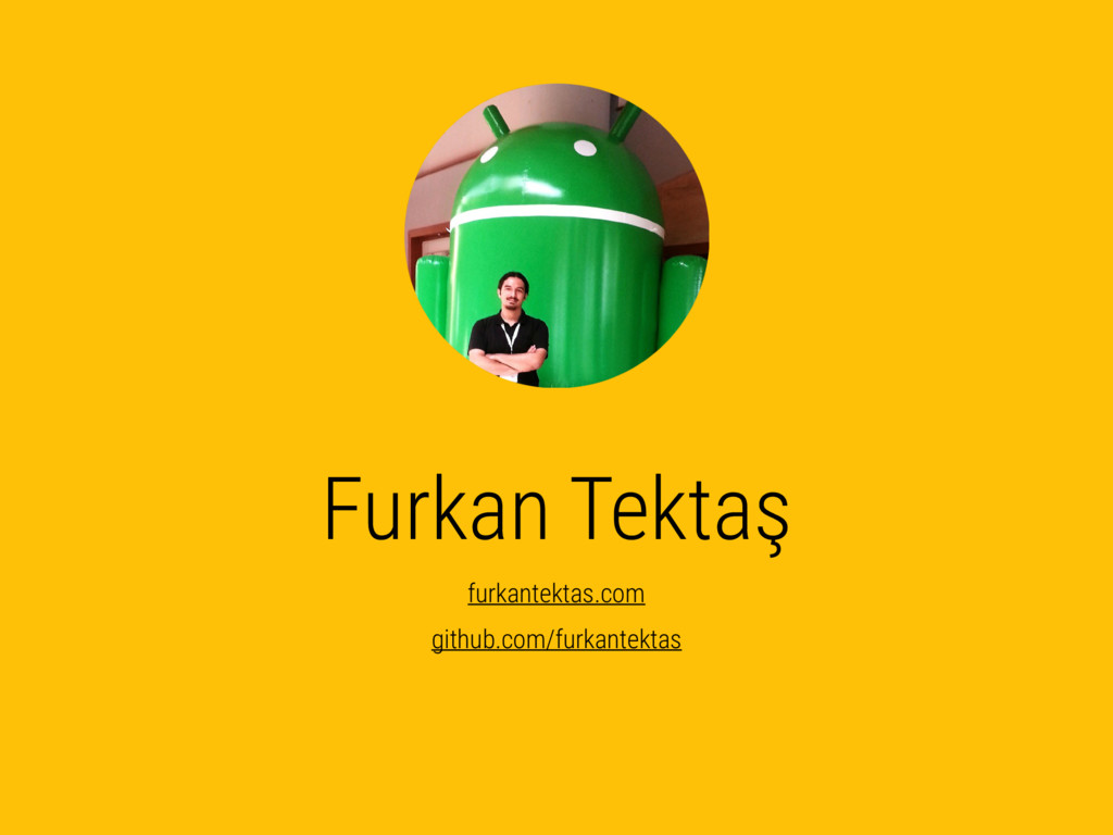 Furkan Tektaş furkantektas.com github.com/furka...