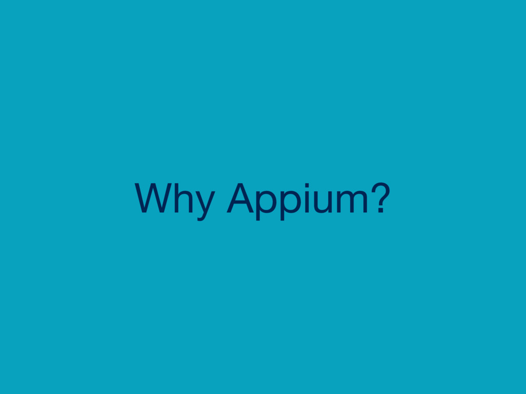 Why Appium?