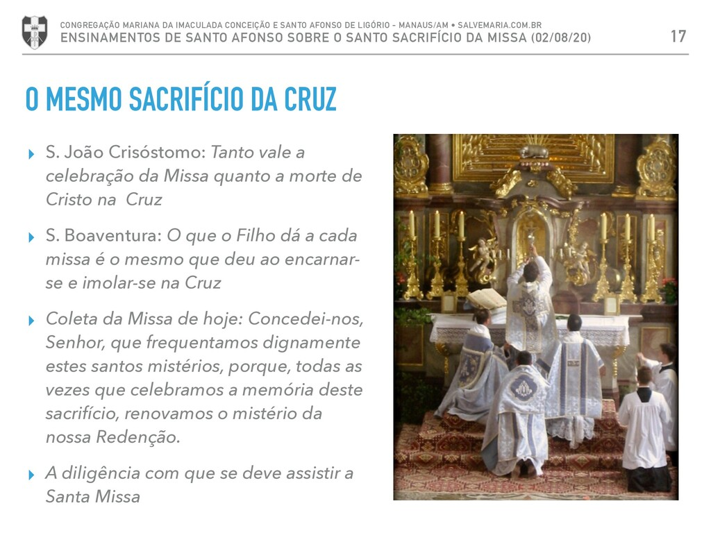 O MESMO SACRIFÍCIO DA CRUZ 17 CONGREGAÇÃO MARIA...