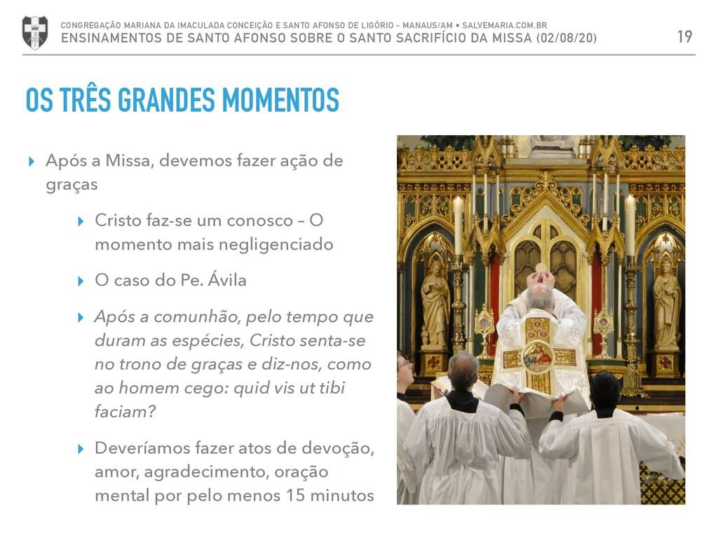 OS TRÊS GRANDES MOMENTOS 19 CONGREGAÇÃO MARIANA...