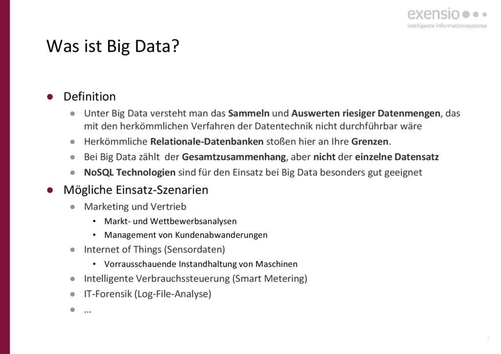 3 Was ist Big Data? ● Definition ● Unter Big Da...