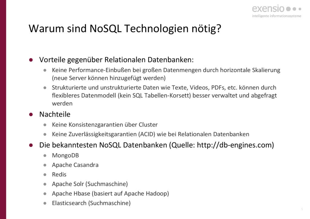 5 Warum sind NoSQL Technologien nötig? ● Vortei...