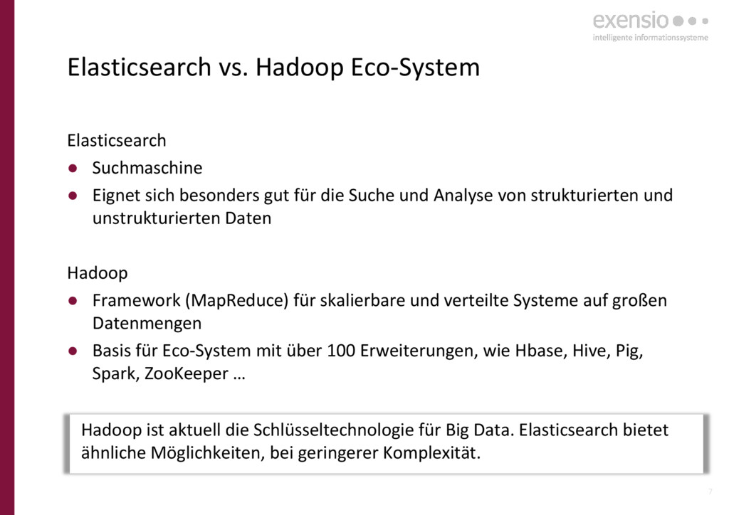7 Elasticsearch vs. Hadoop Eco-System Elasticse...