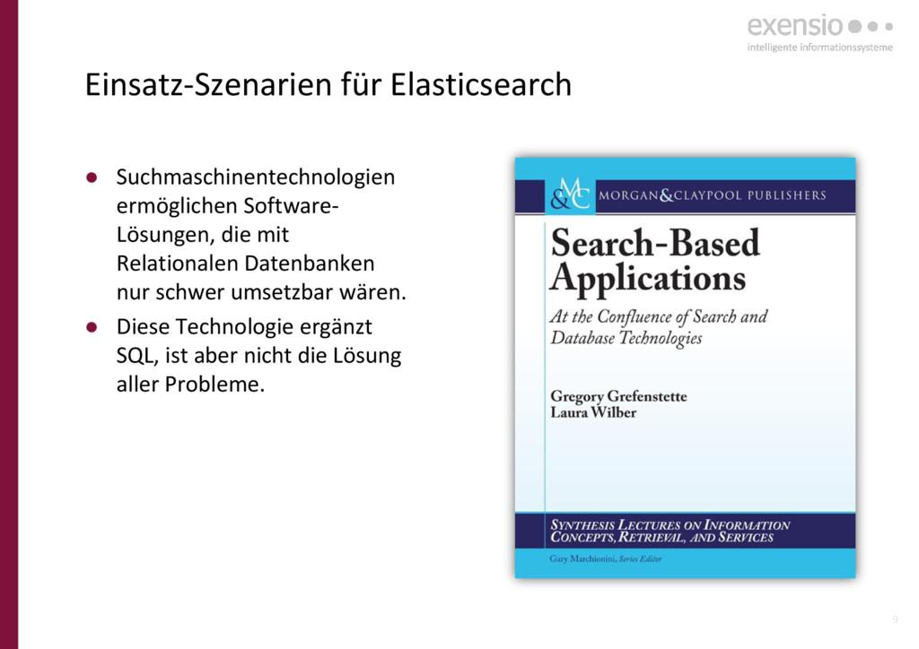 9 Einsatz-Szenarien für Elasticsearch ● Suchmas...
