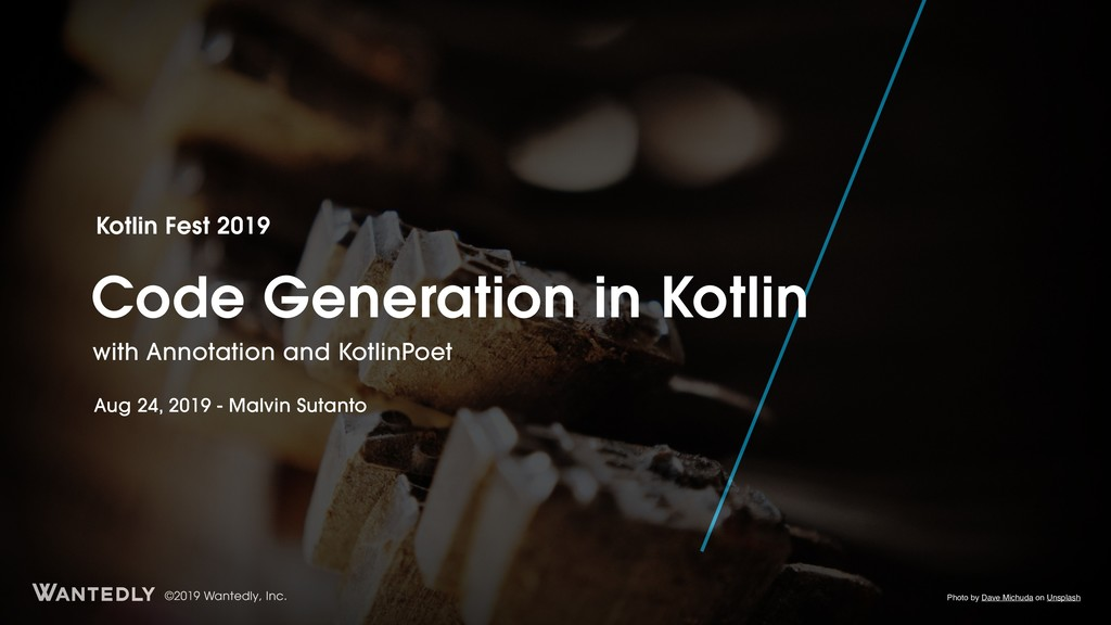 ©2019 Wantedly, Inc. Code Generation in Kotlin ...