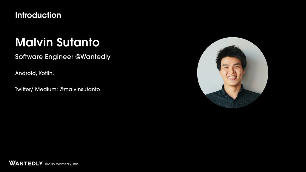 ©2019 Wantedly, Inc. Introduction Malvin Sutant...