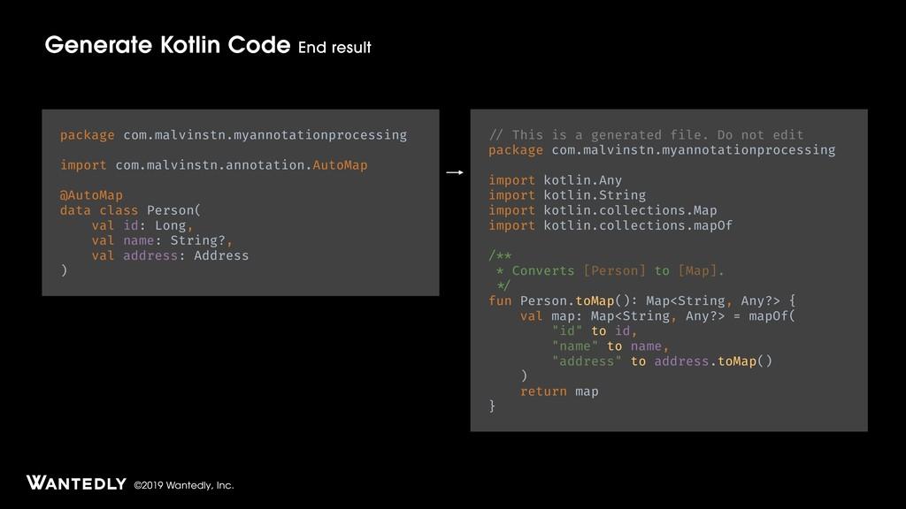 ©2019 Wantedly, Inc. Generate Kotlin Code End r...