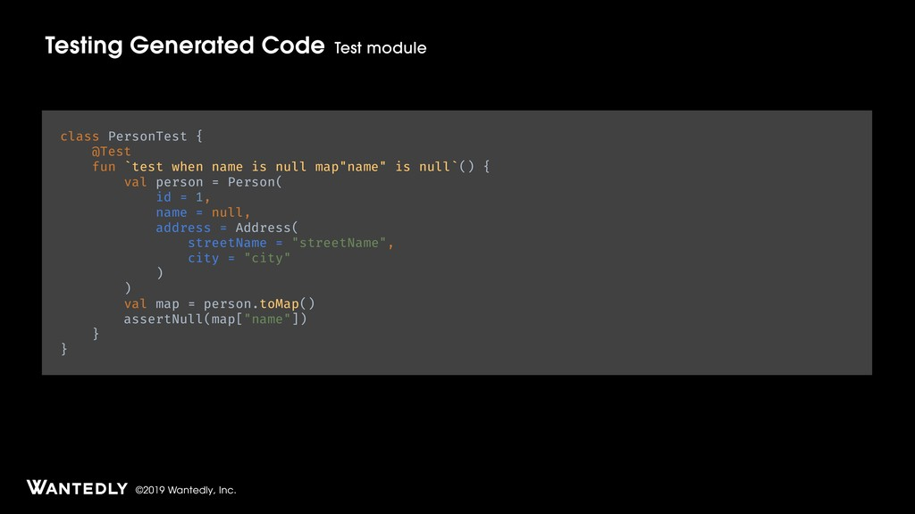 ©2019 Wantedly, Inc. Testing Generated Code Tes...