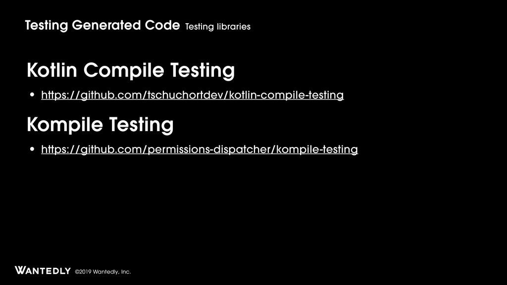 ©2019 Wantedly, Inc. Kotlin Compile Testing • h...
