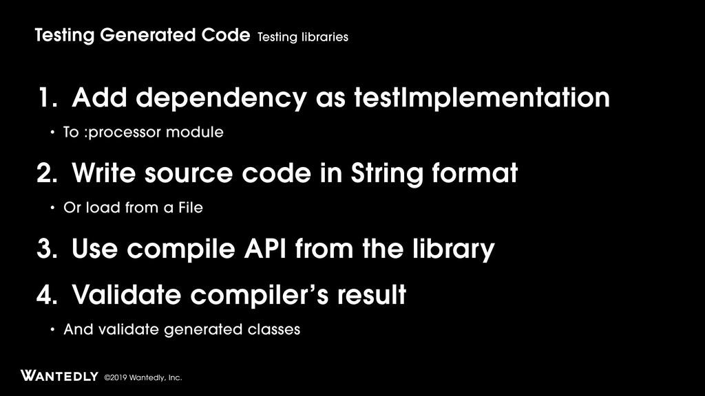 ©2019 Wantedly, Inc. 1. Add dependency as testI...