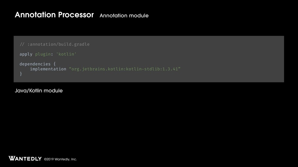 ©2019 Wantedly, Inc. Annotation Processor Annot...