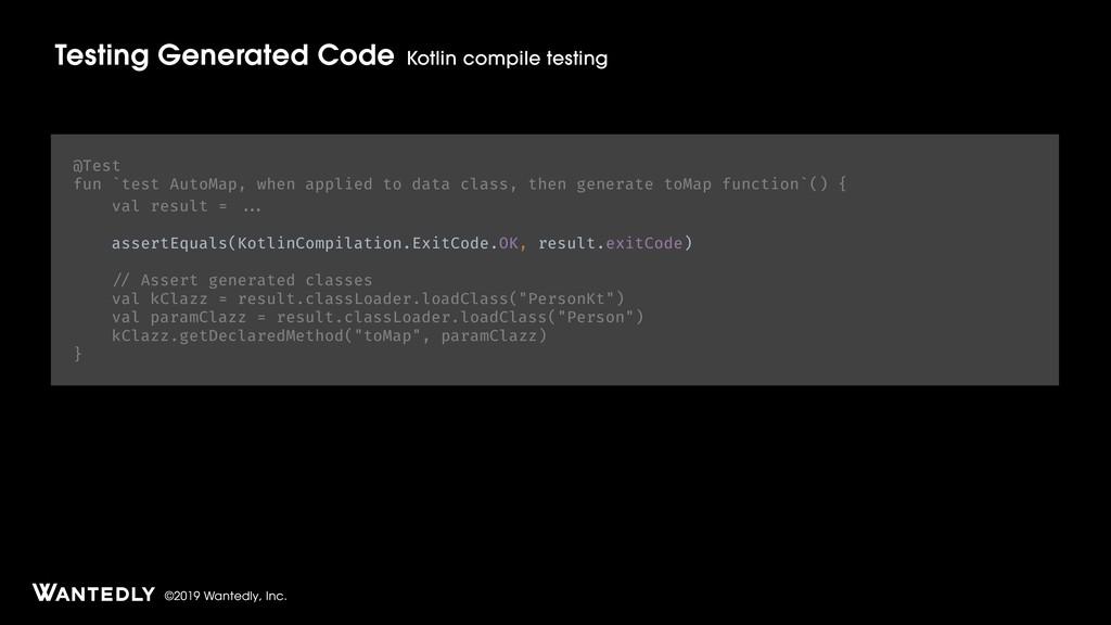 ©2019 Wantedly, Inc. Testing Generated Code Kot...