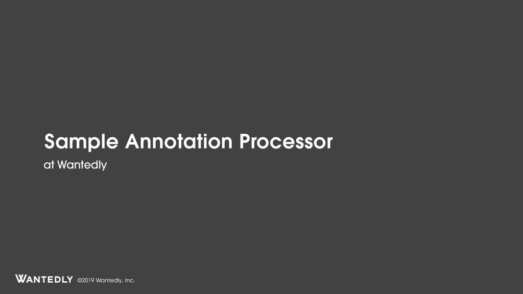 ©2019 Wantedly, Inc. Sample Annotation Processo...