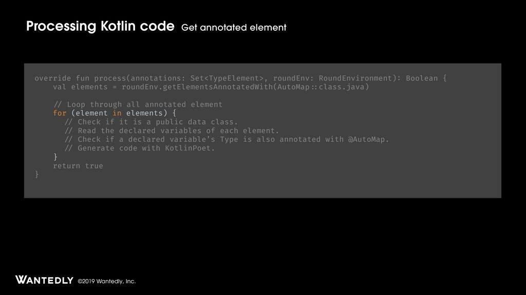 ©2019 Wantedly, Inc. Processing Kotlin code Get...
