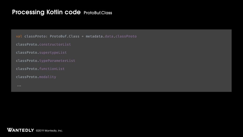 ©2019 Wantedly, Inc. Processing Kotlin code Pro...