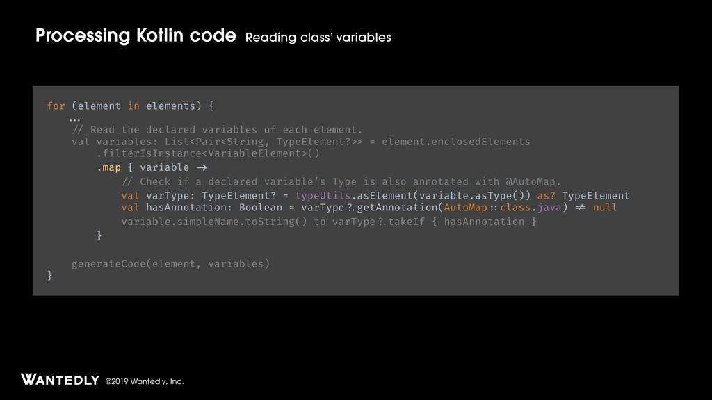 ©2019 Wantedly, Inc. Processing Kotlin code Rea...