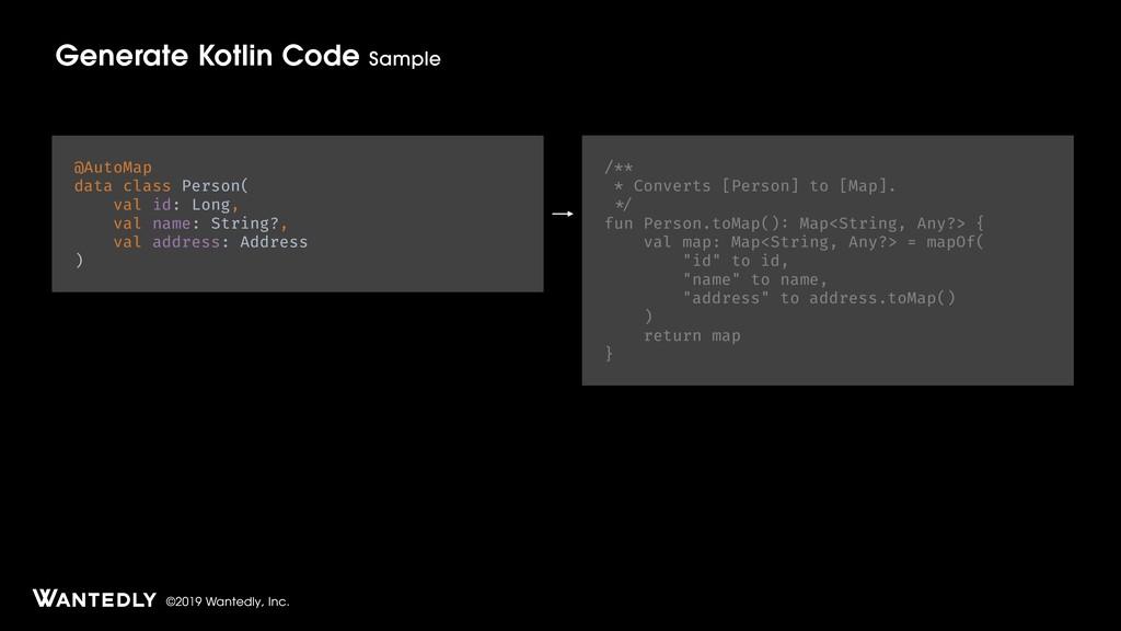 ©2019 Wantedly, Inc. Generate Kotlin Code @Auto...