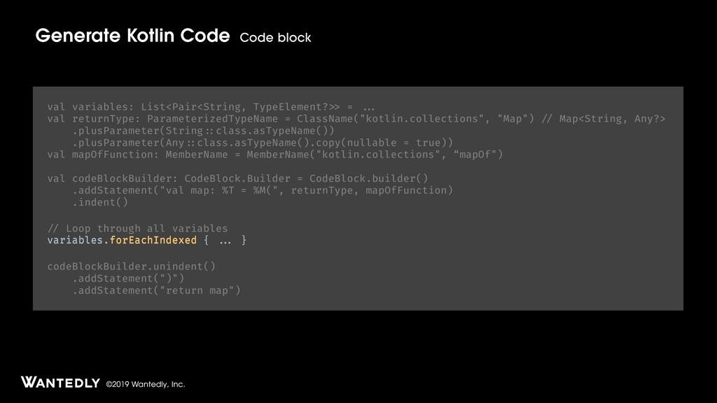 ©2019 Wantedly, Inc. Generate Kotlin Code Code ...