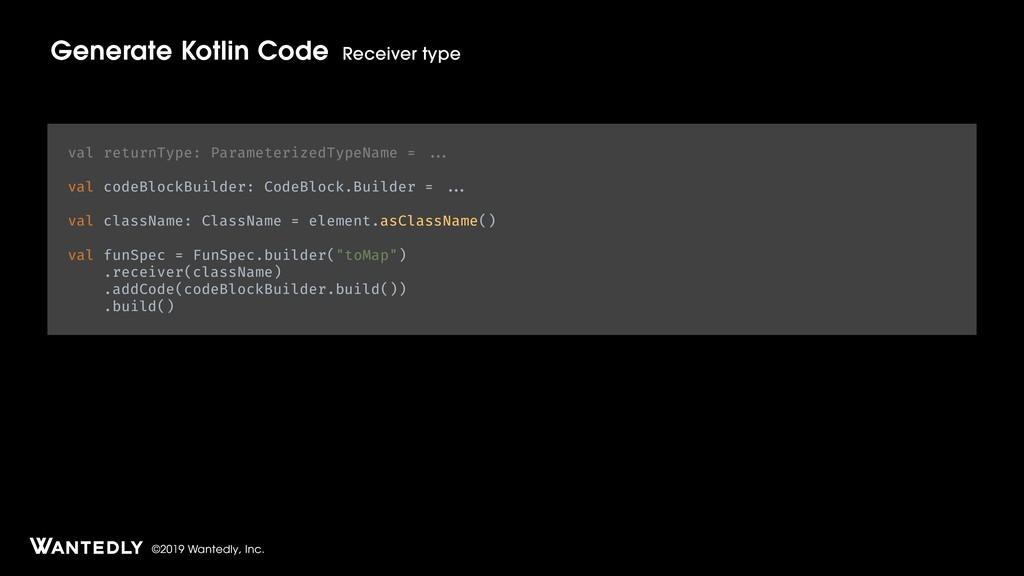 ©2019 Wantedly, Inc. Generate Kotlin Code Recei...