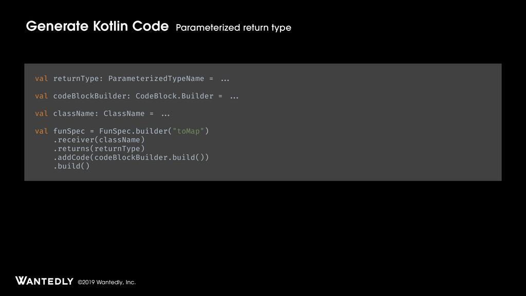 ©2019 Wantedly, Inc. Generate Kotlin Code Param...
