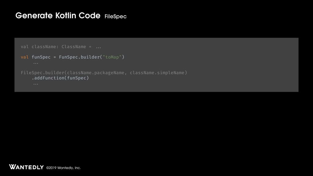 ©2019 Wantedly, Inc. Generate Kotlin Code FileS...