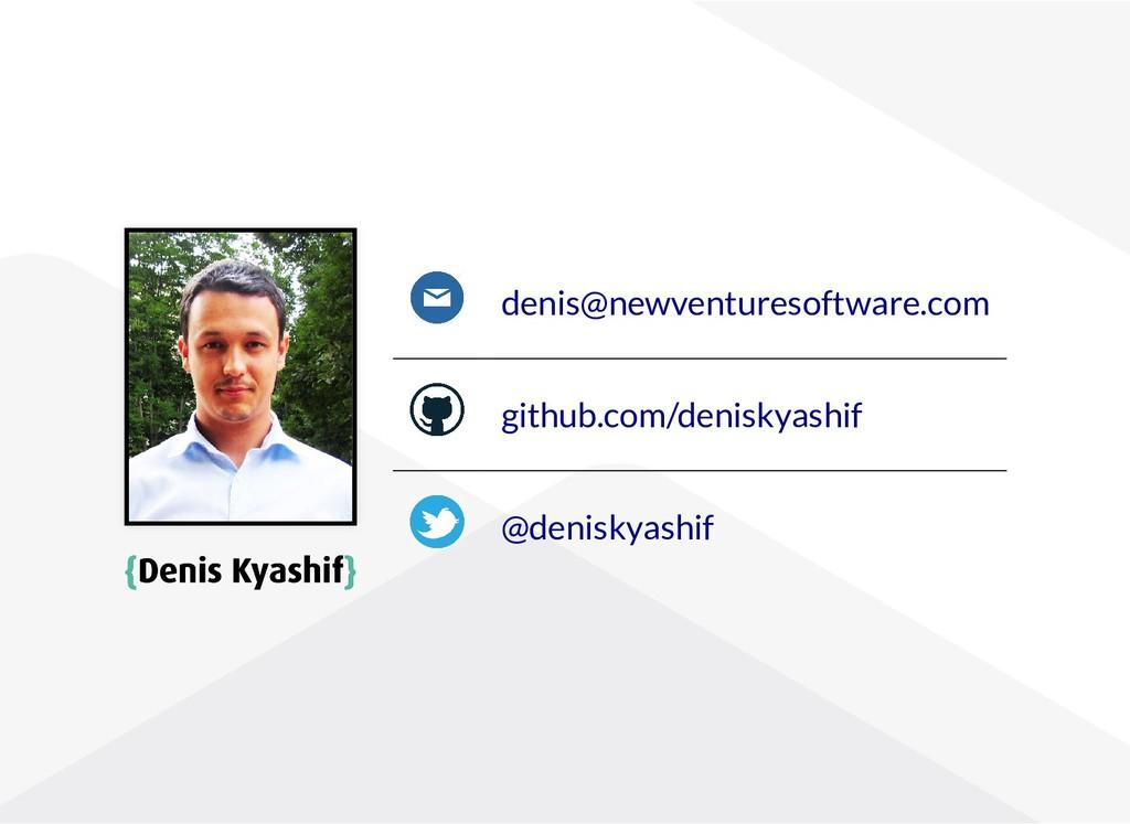 { {Denis Kyashif Denis Kyashif} } denis@newvent...
