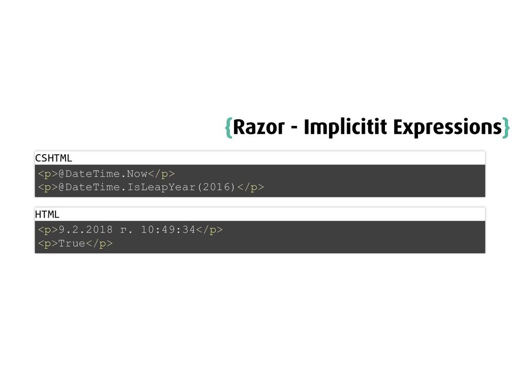 { {Razor - Implicitit Expressions Razor - Impli...
