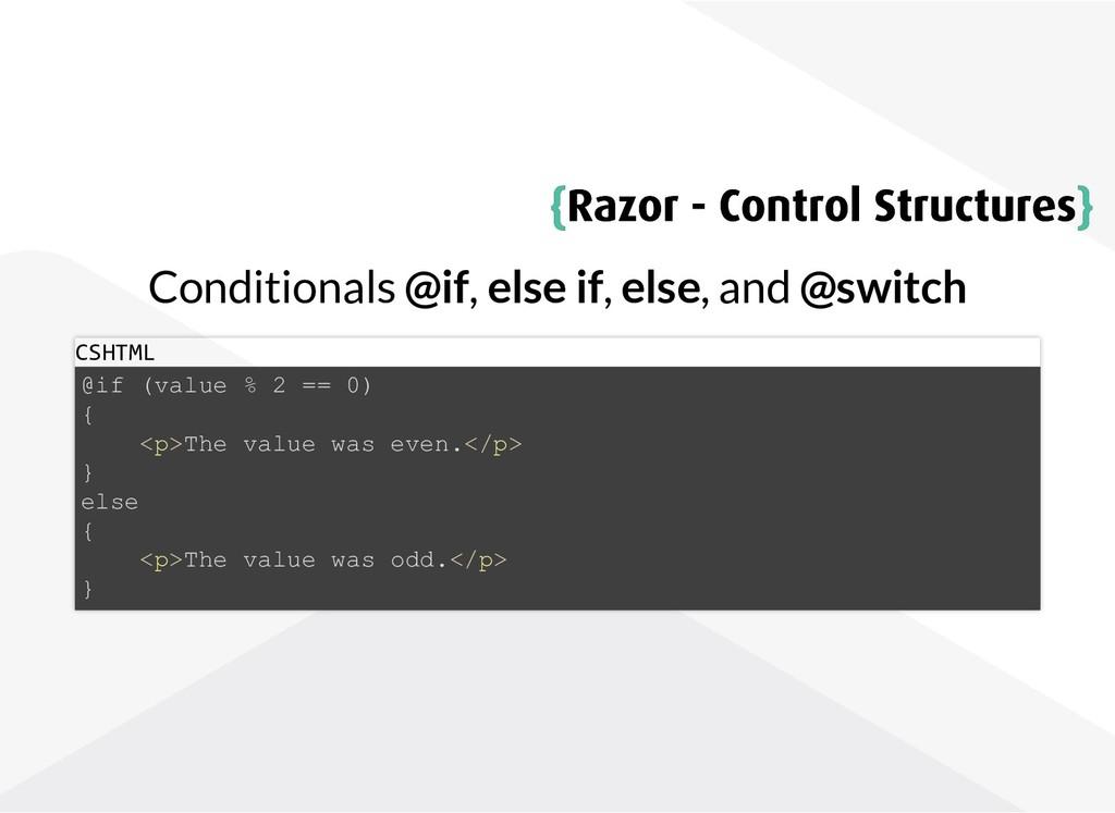 { {Razor - Control Structures Razor - Control S...