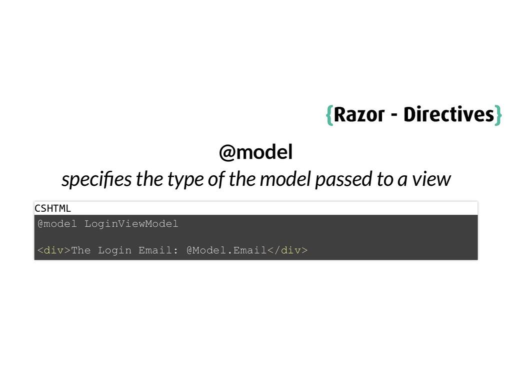 { {Razor - Directives Razor - Directives} } @mo...