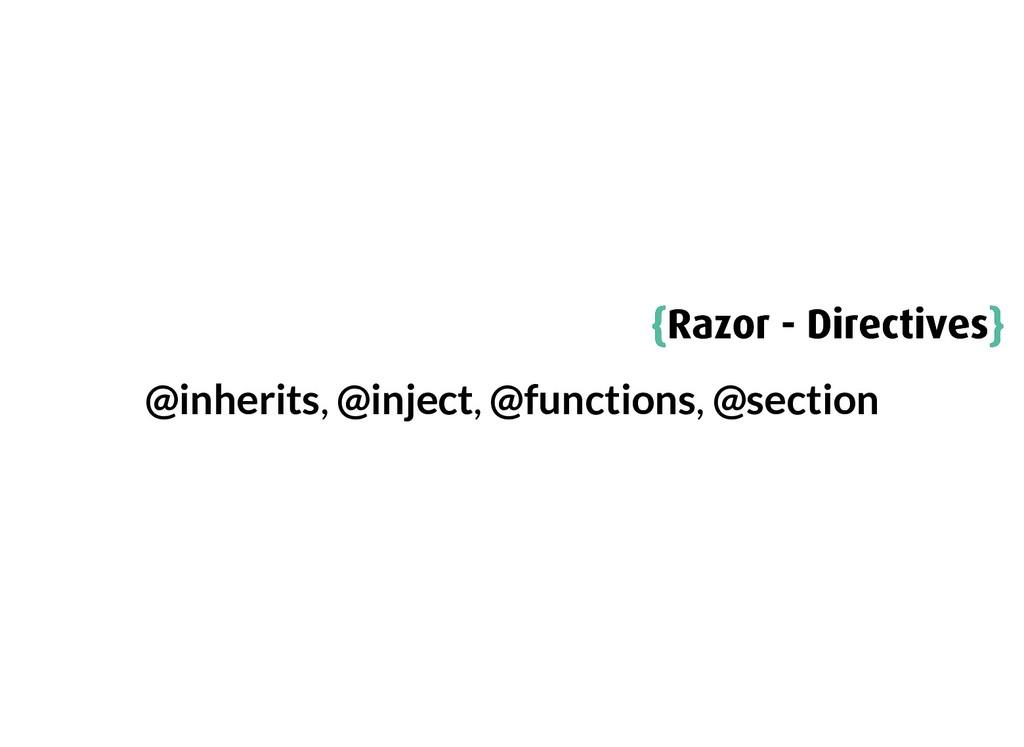 { {Razor - Directives Razor - Directives} } @in...