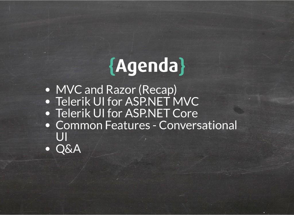 { {Agenda Agenda} } MVC and Razor (Recap) Teler...