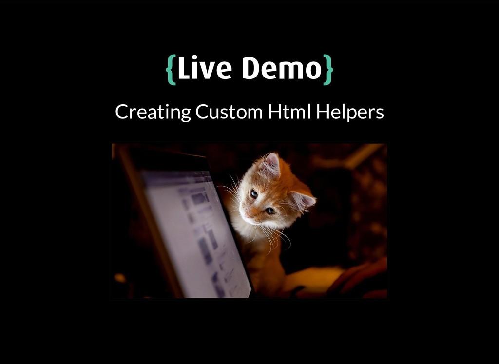 { {Live Demo Live Demo} } Creating Custom Html ...