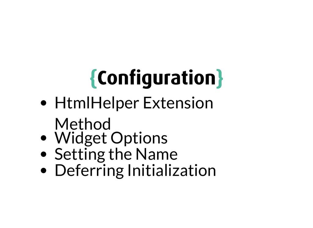 { {Configuration Configuration} } HtmlHelper Exte...