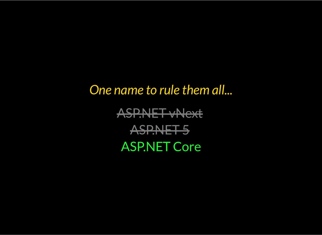 One name to rule them all... ASP.NET vNext ASP....