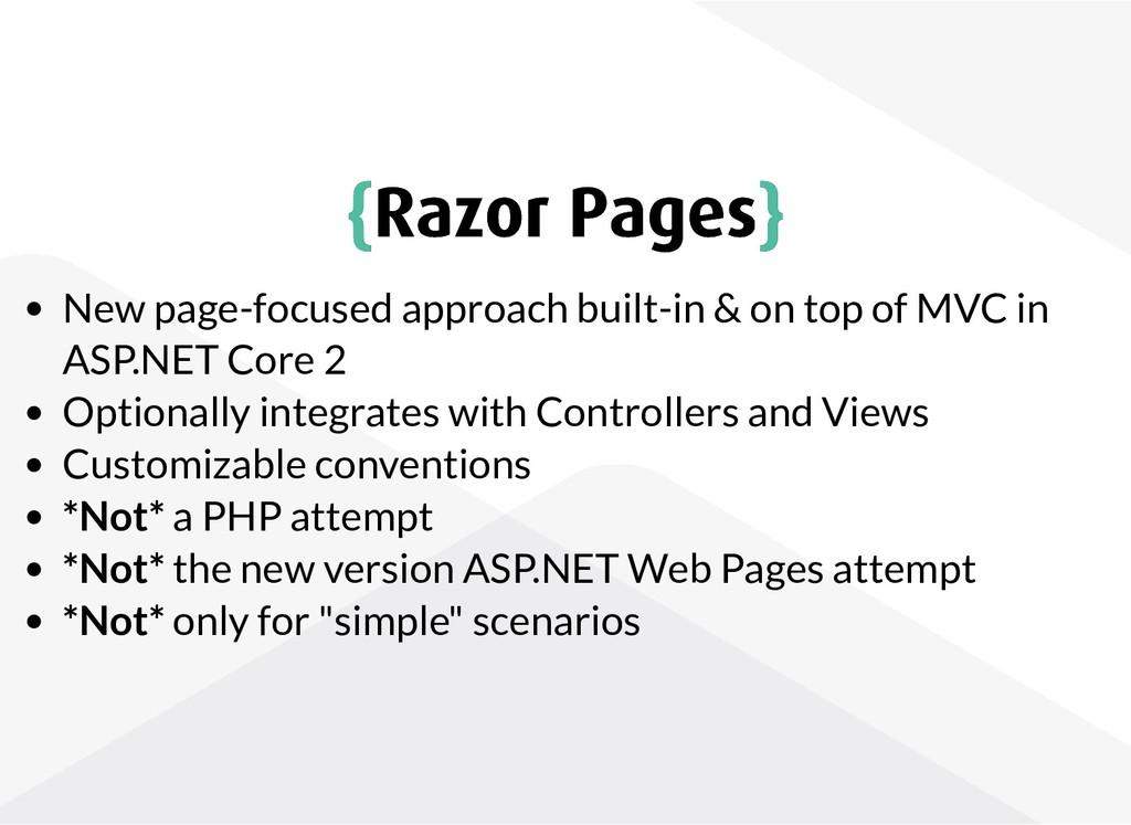 { {Razor Pages Razor Pages} } New page-focused ...