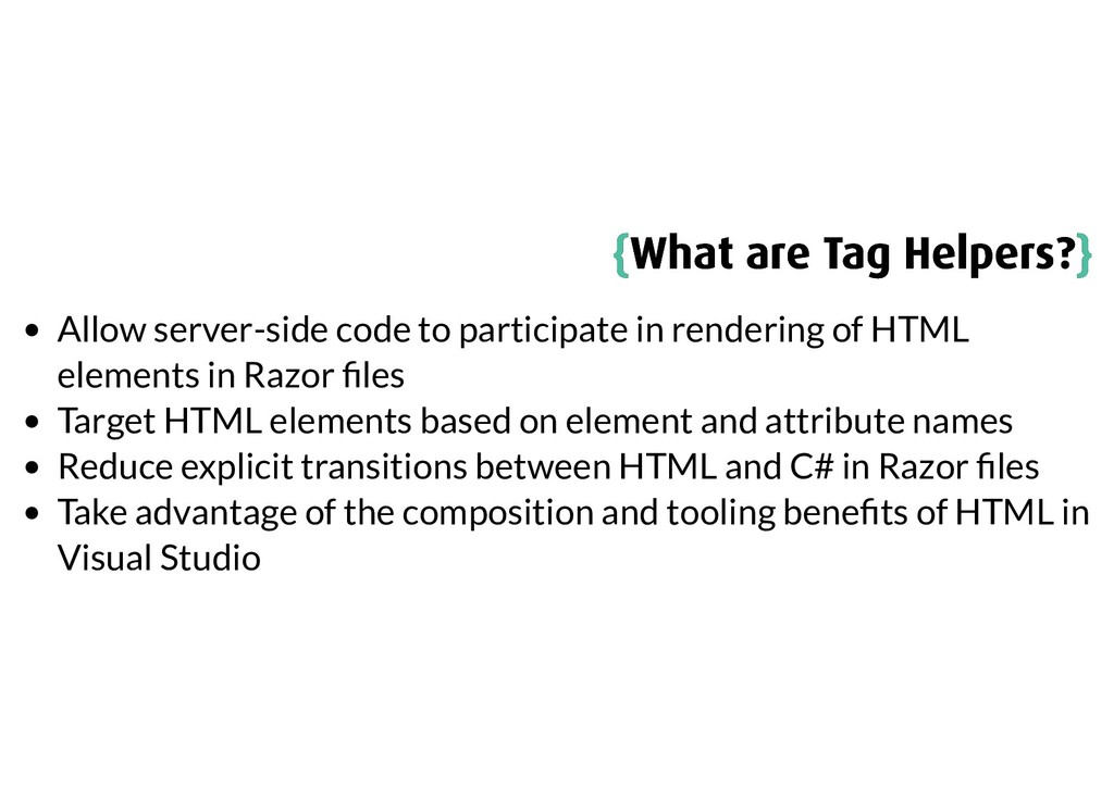 { {What are Tag Helpers? What are Tag Helpers?}...