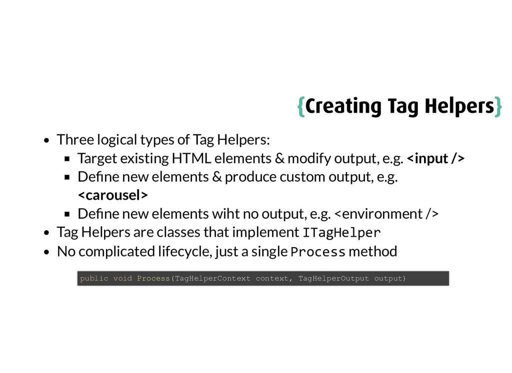{ {Creating Tag Helpers Creating Tag Helpers} }...