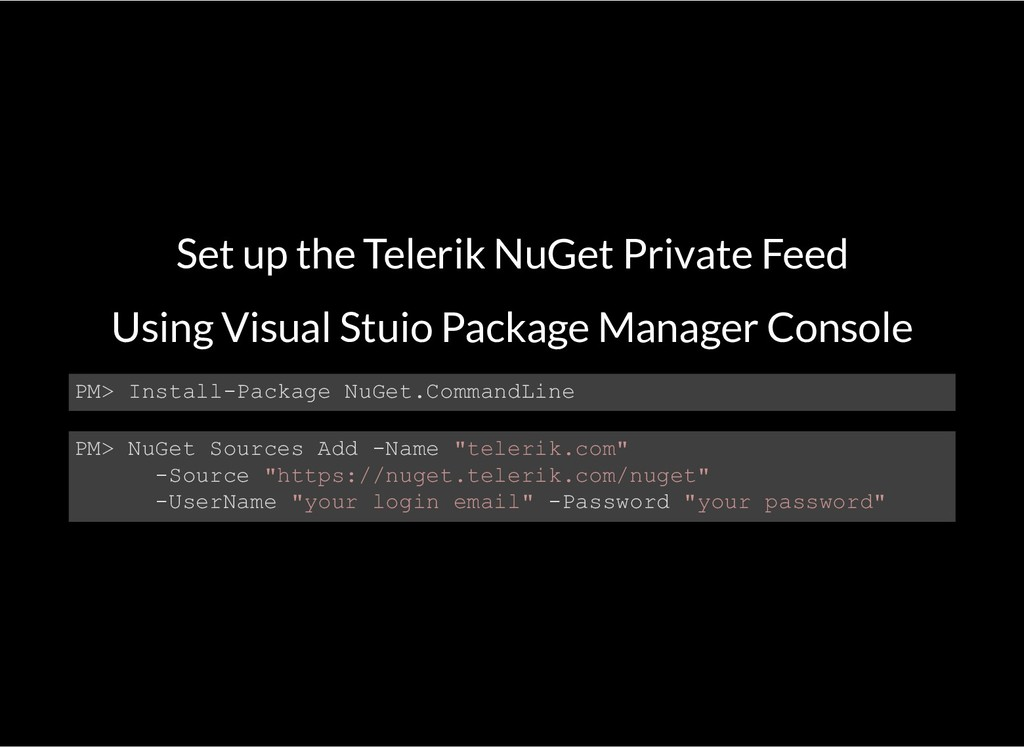 Set up the Telerik NuGet Private Feed Using Vis...